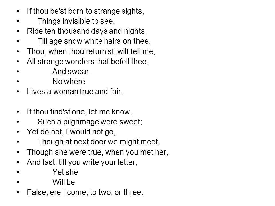 If thou be st born to strange sights,