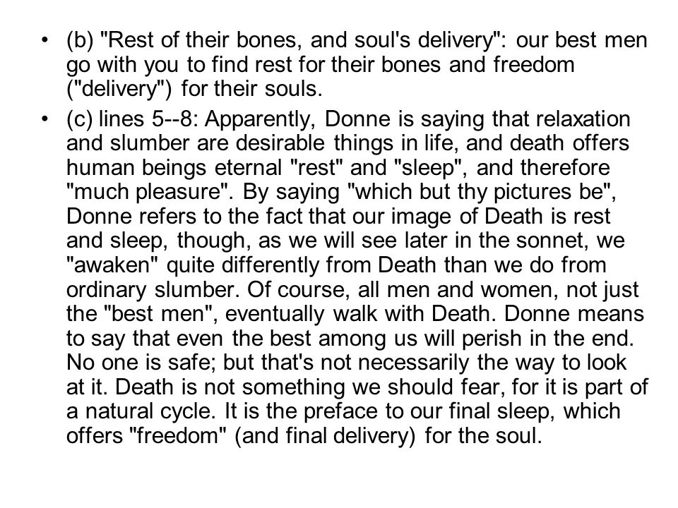 (b) Rest of their bones, and soul s delivery : our best men go with you to find rest for their bones and freedom ( delivery ) for their souls.