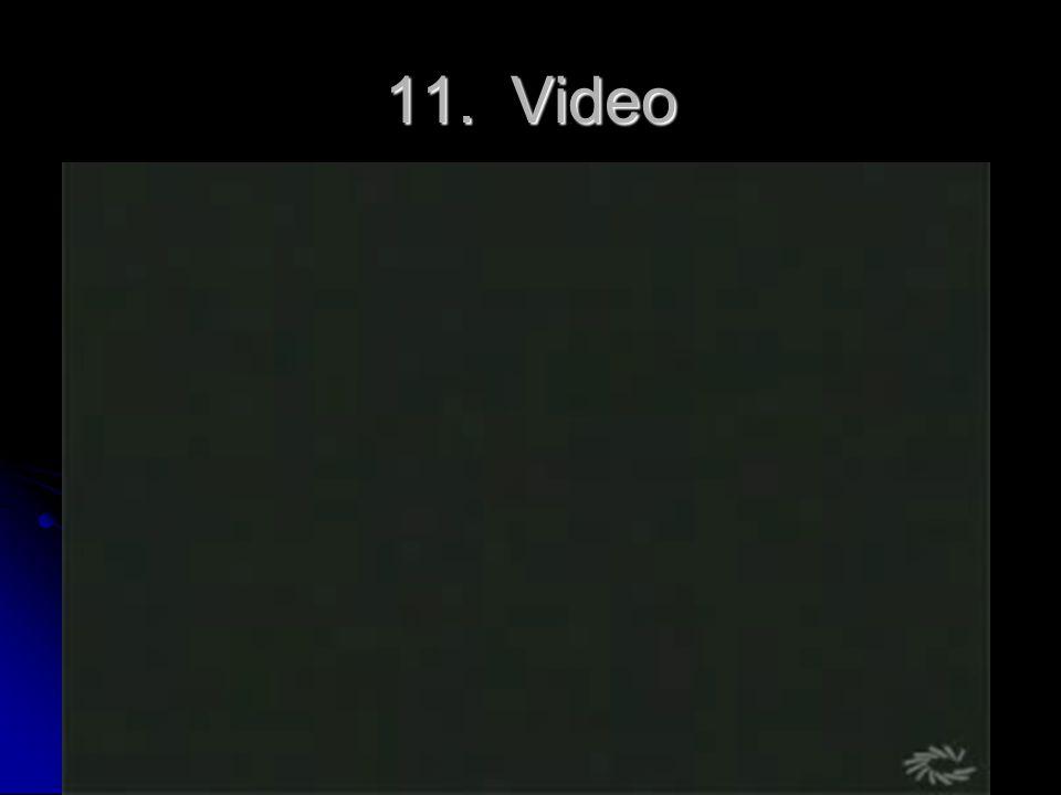 11. Video 11. Video Self explanatory