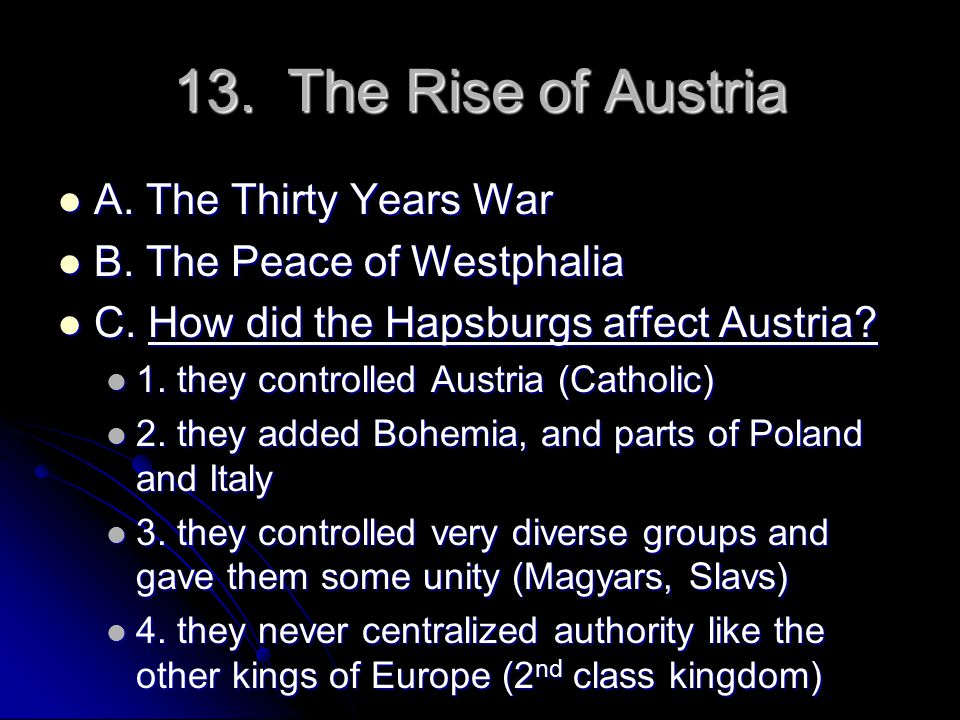 13. The Rise of Austria A. The Thirty Years War