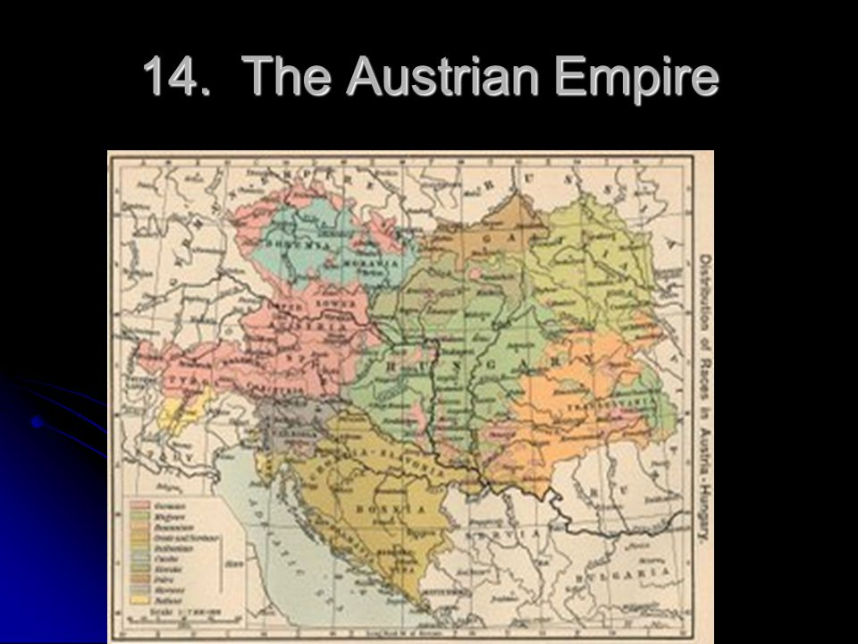 14. The Austrian Empire 14. The Austrian Empire
