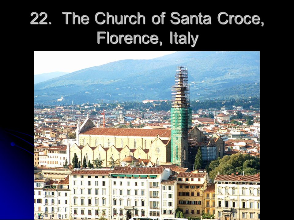 22. The Church of Santa Croce, Florence, Italy