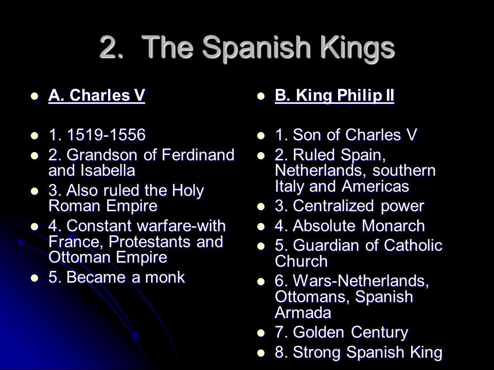 2. The Spanish Kings A. Charles V 1. 1519-1556