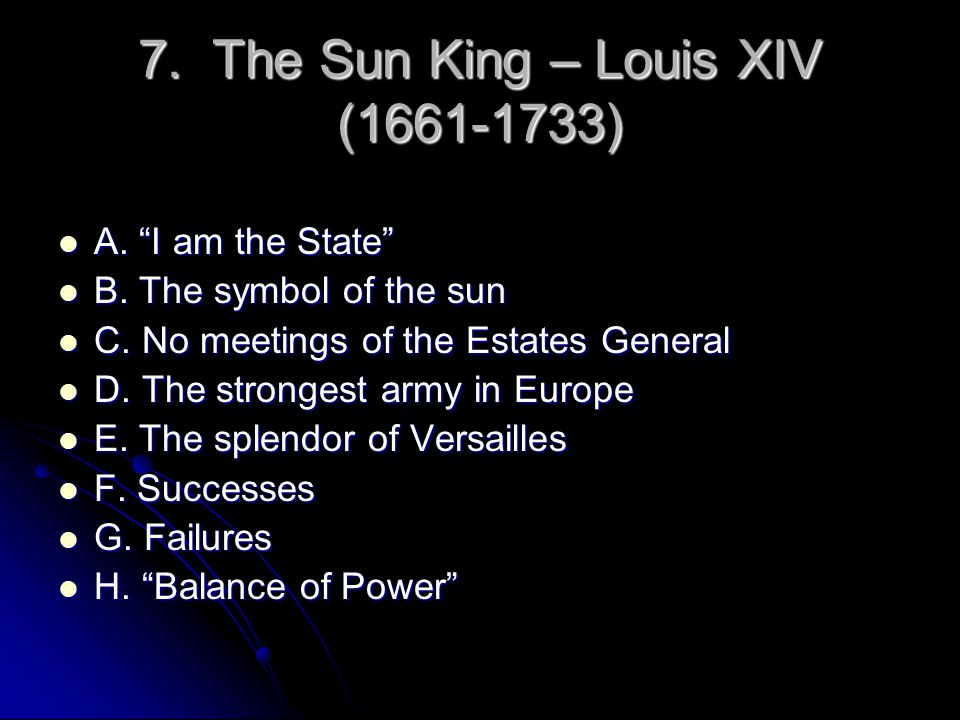 7. The Sun King – Louis XIV (1661-1733)
