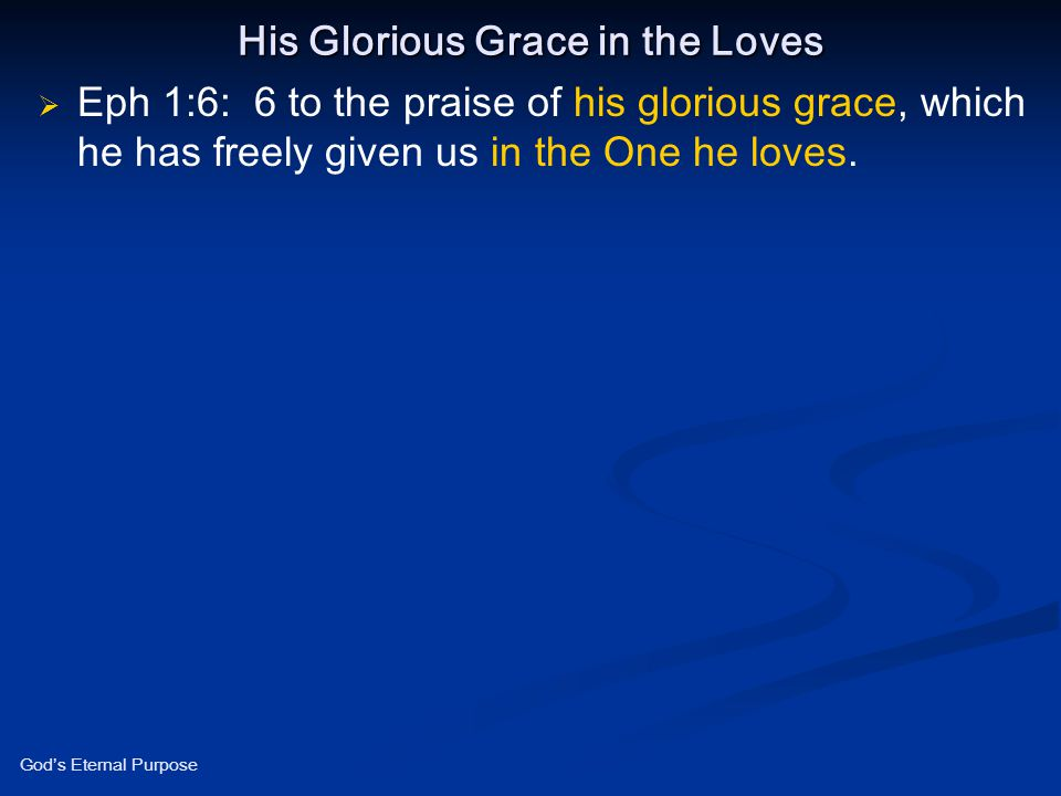 His Glorious Grace in the Loves