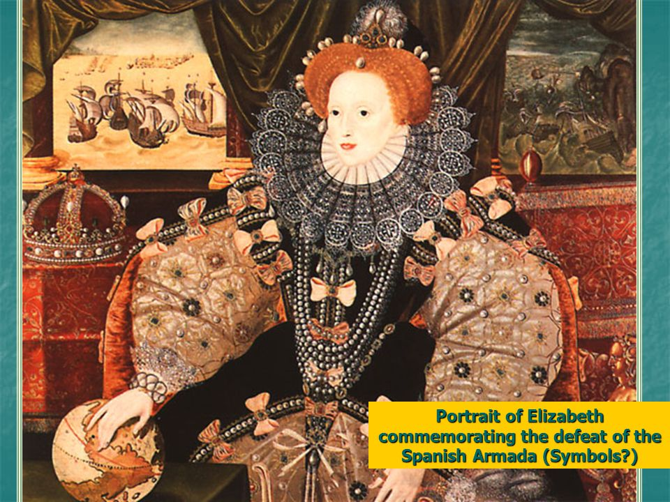 Portrait of Elizabeth commemorating the defeat of the Spanish Armada (Symbols )