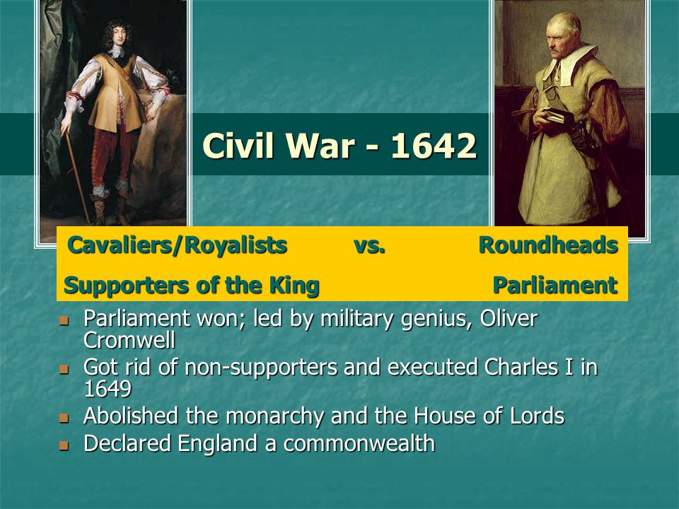 Cavaliers/Royalists vs. Roundheads