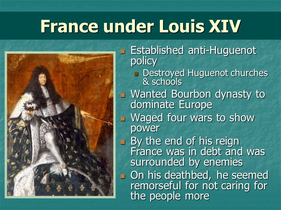 France under Louis XIV Established anti-Huguenot policy