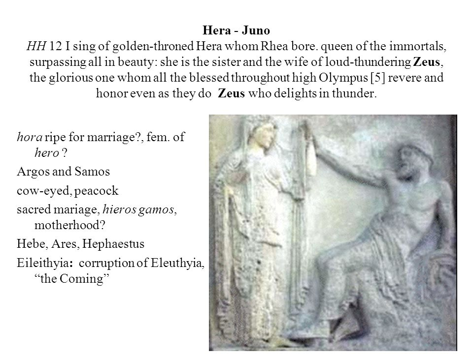 Hera - Juno HH 12 I sing of golden-throned Hera whom Rhea bore