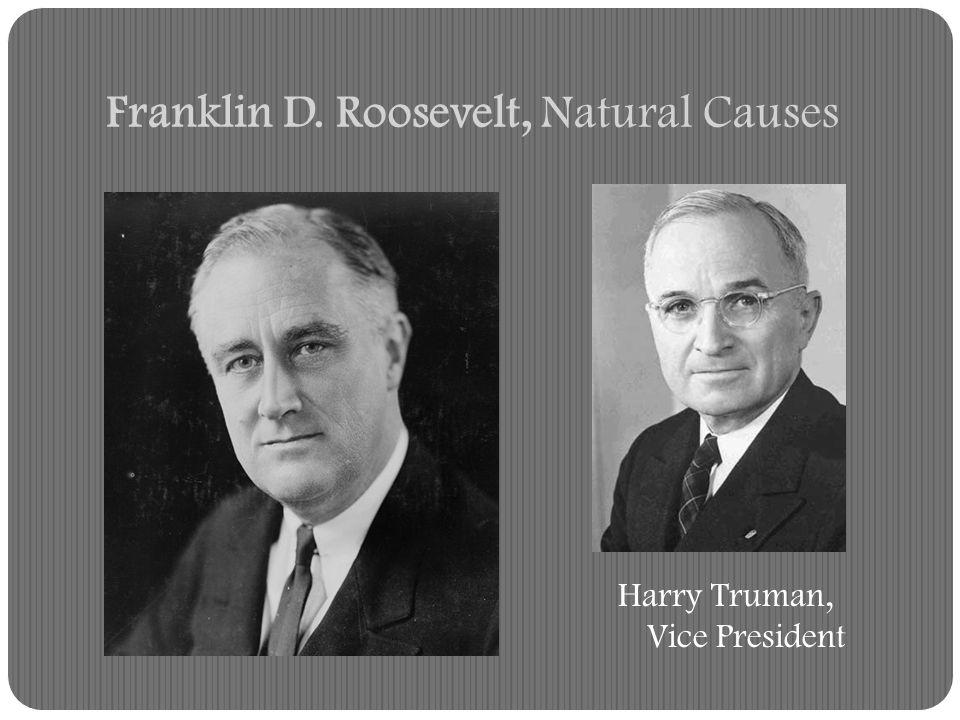 Franklin D. Roosevelt, Natural Causes