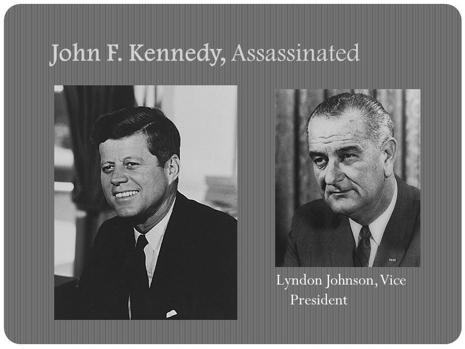 John F. Kennedy, Assassinated