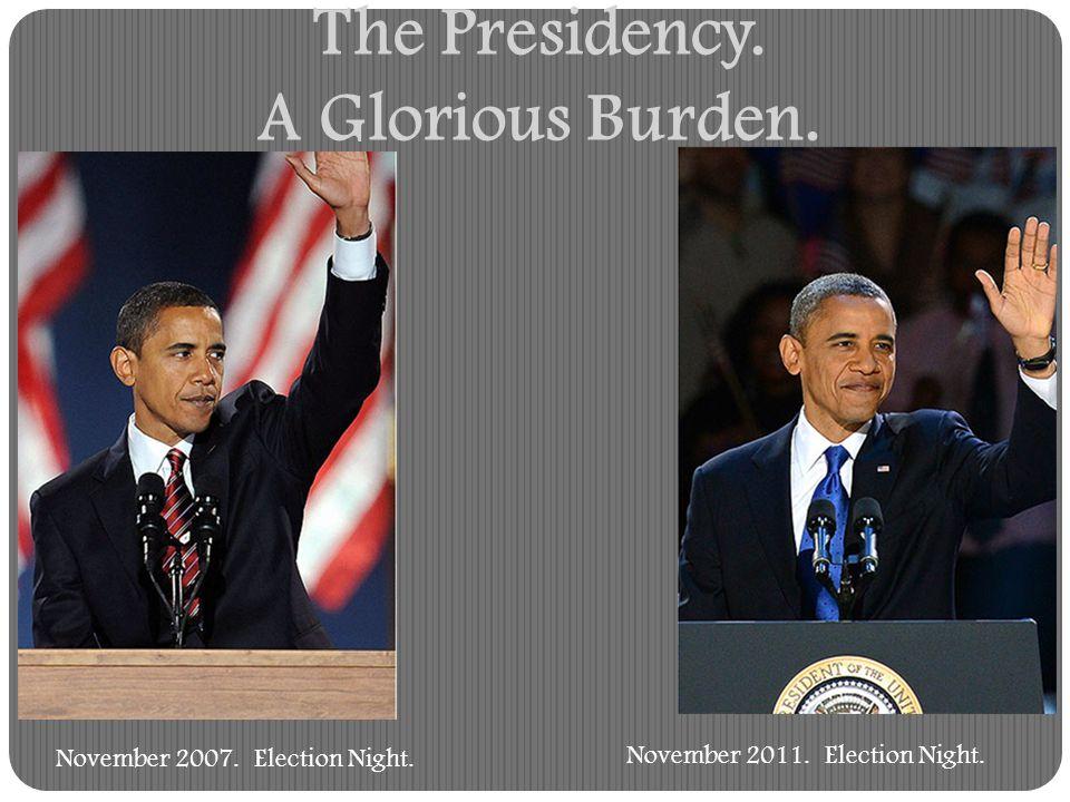 The Presidency. A Glorious Burden.
