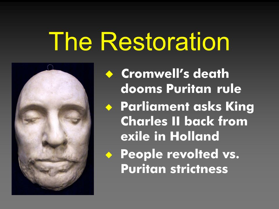 The Restoration Cromwell's death dooms Puritan rule