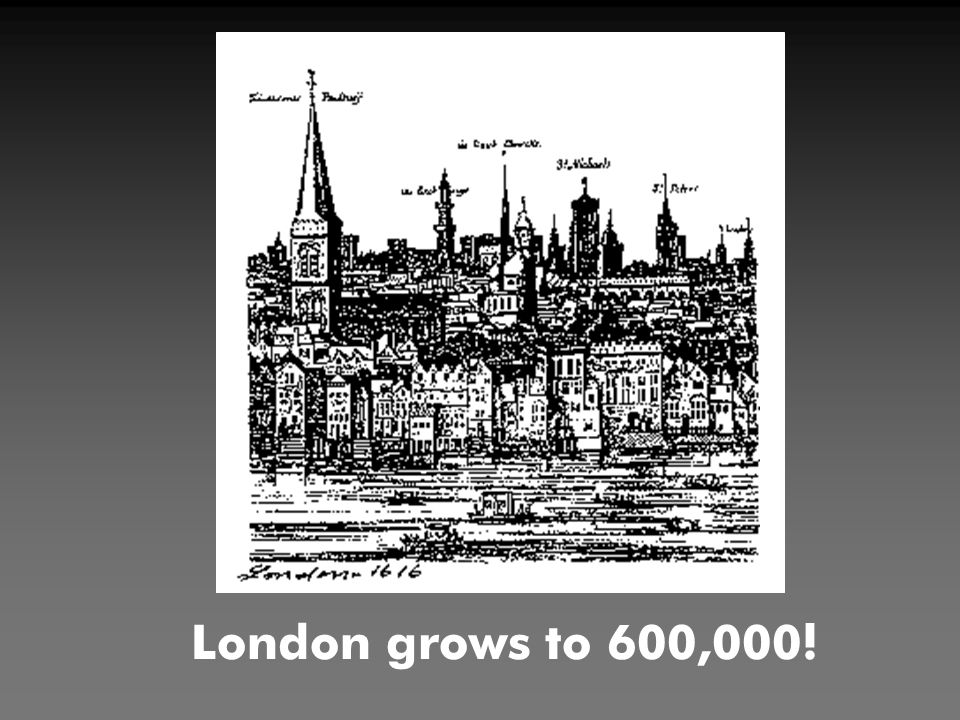 London grows to 600,000!