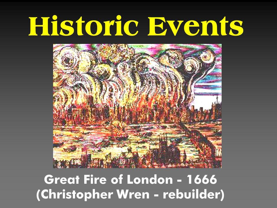 Great Fire of London - 1666 (Christopher Wren - rebuilder)