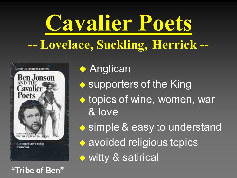 Cavalier Poets -- Lovelace, Suckling, Herrick --