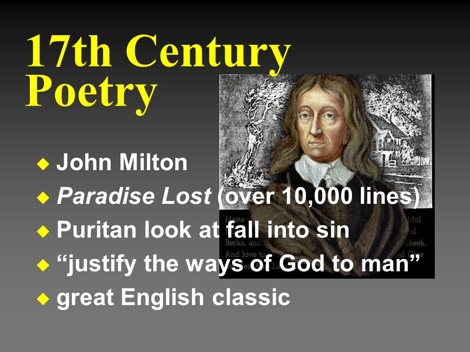 17th Century Poetry John Milton Paradise Lost (over 10,000 lines)