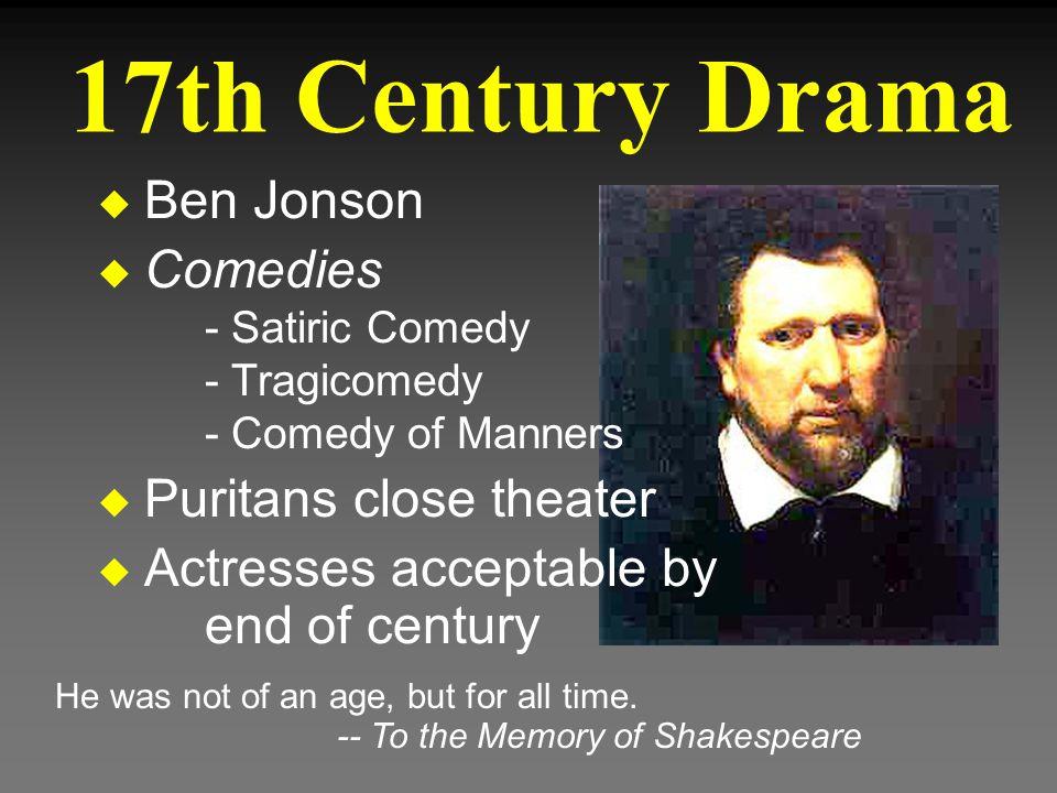 17th Century Drama Ben Jonson Comedies Puritans close theater