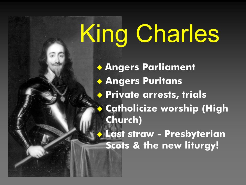 King Charles Angers Parliament Angers Puritans Private arrests, trials