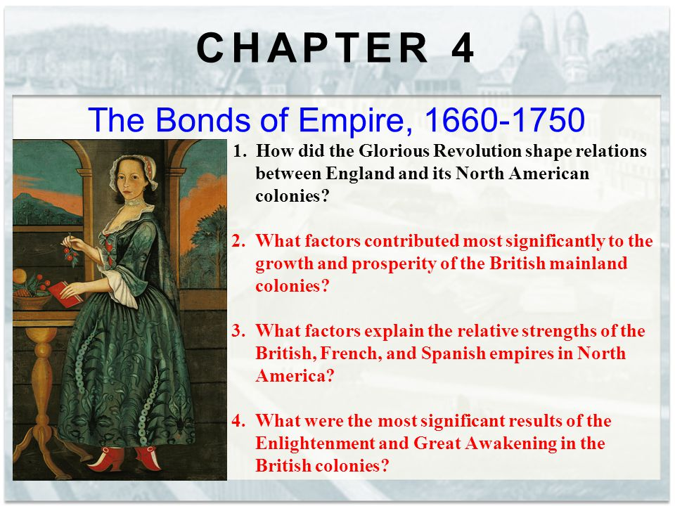 CHAPTER 4 The Bonds of Empire, 1660-1750