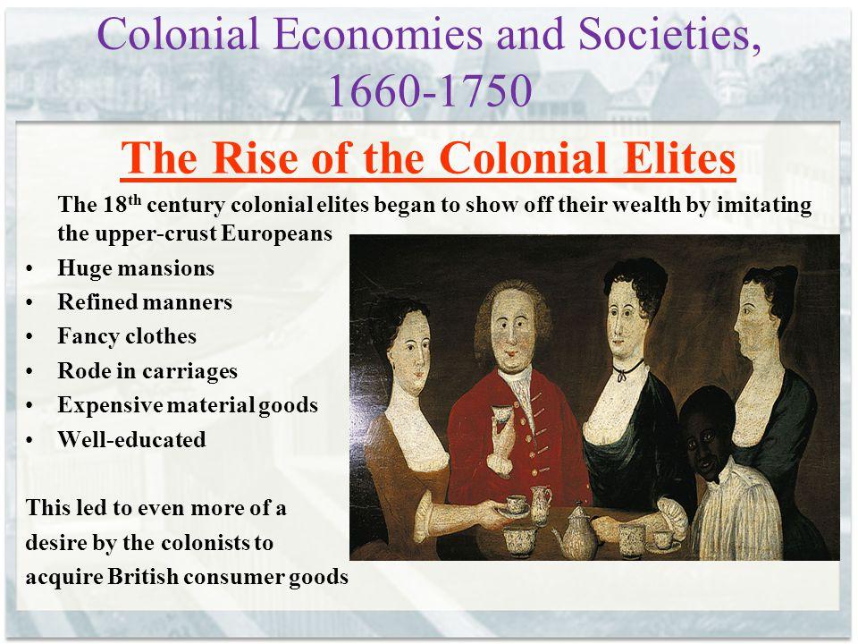 Colonial Economies and Societies, 1660-1750