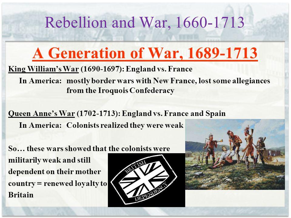 Rebellion and War, 1660-1713 A Generation of War, 1689-1713