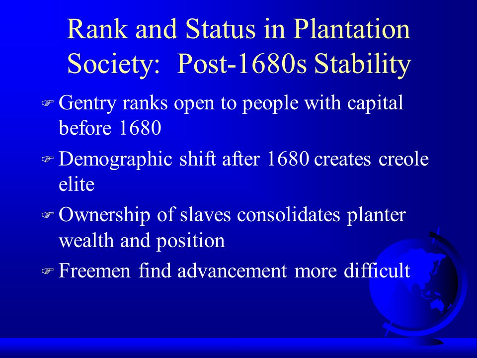 Rank and Status in Plantation Society: Post-1680s Stability