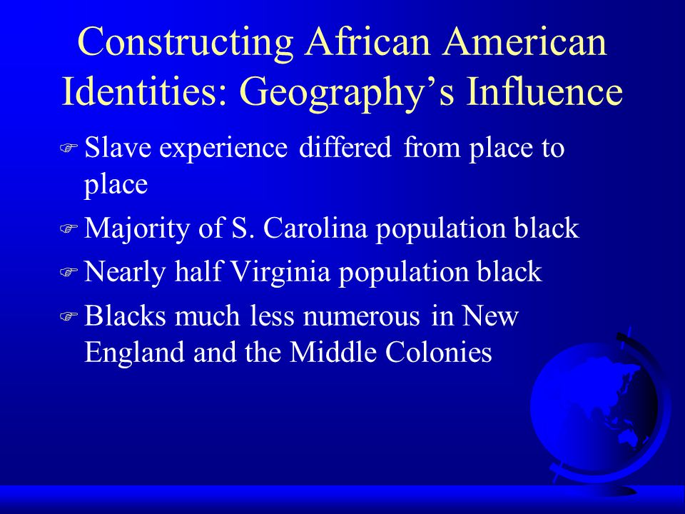 Constructing African American Identities: Geography's Influence