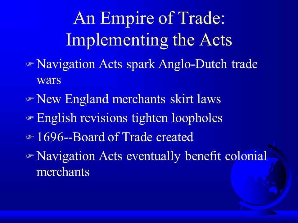 An Empire of Trade: Implementing the Acts