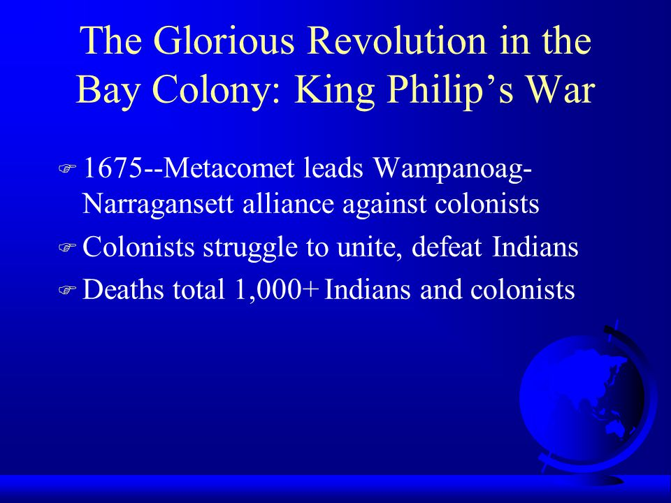 The Glorious Revolution in the Bay Colony: King Philip's War