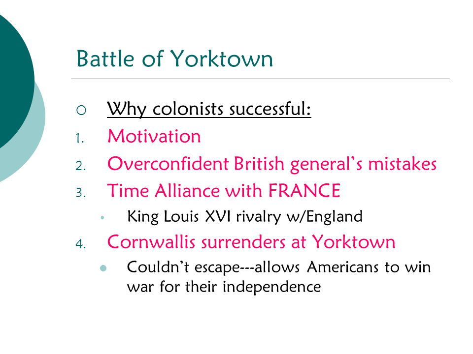 Battle of Yorktown Why colonists successful: Motivation