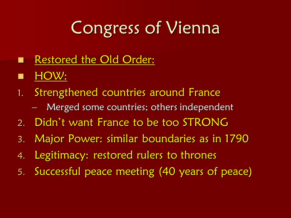 Congress of Vienna Restored the Old Order: HOW: