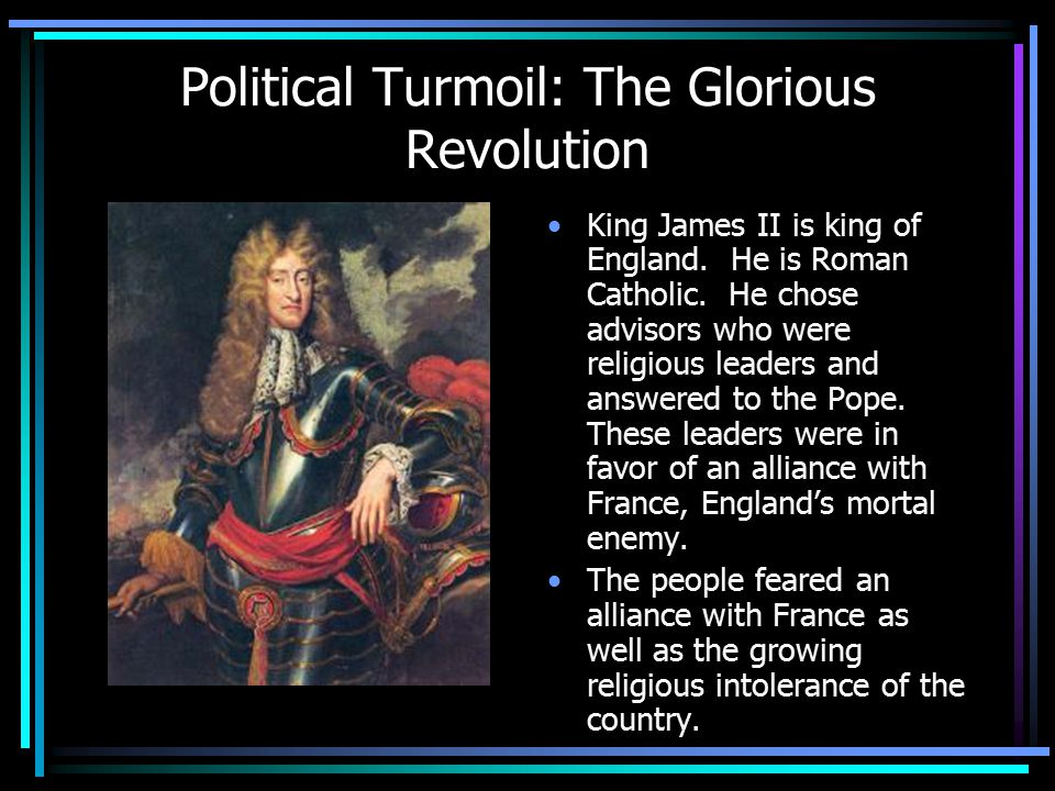 Political Turmoil: The Glorious Revolution