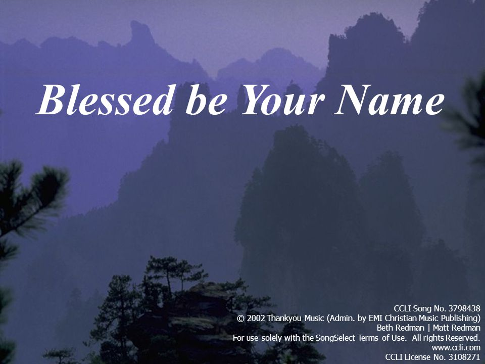 Blessed be Your Name CCLI Song No. 3798438