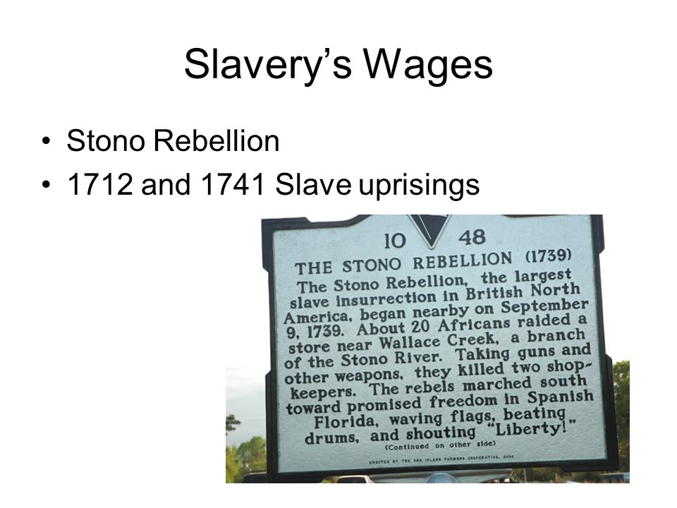 Slavery's Wages Stono Rebellion 1712 and 1741 Slave uprisings
