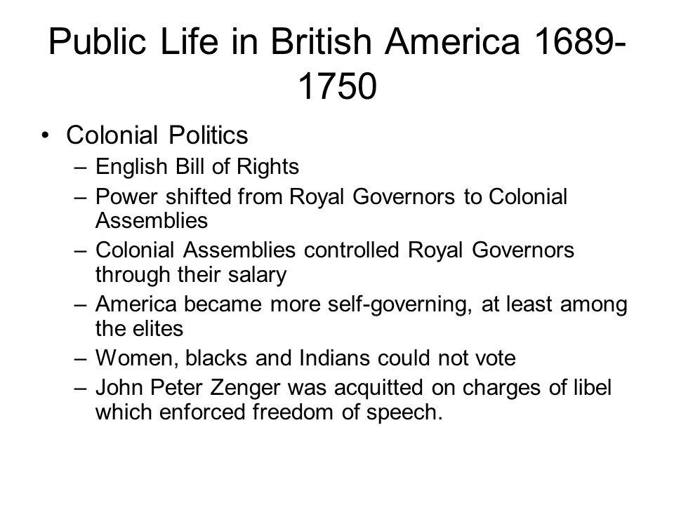Public Life in British America 1689-1750
