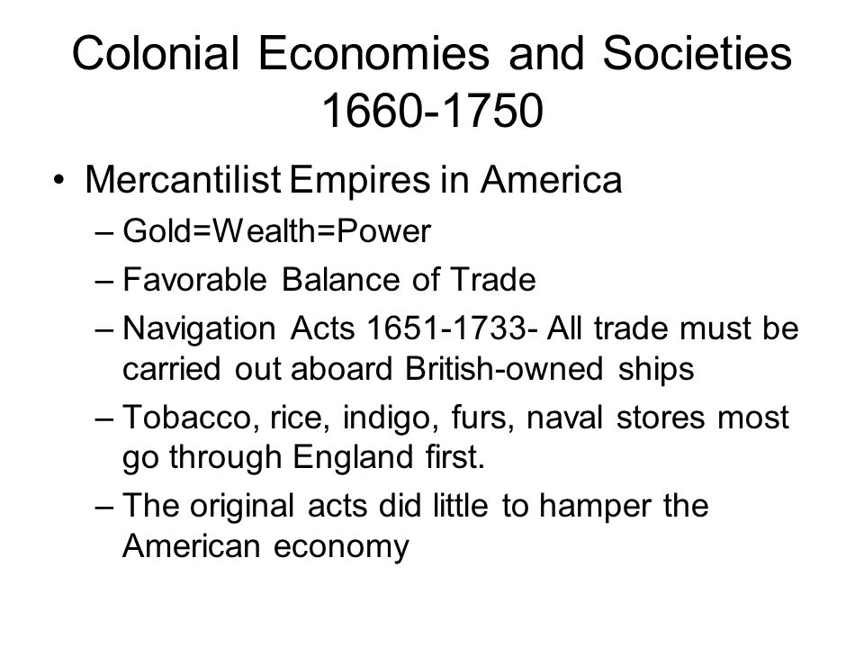 Colonial Economies and Societies 1660-1750
