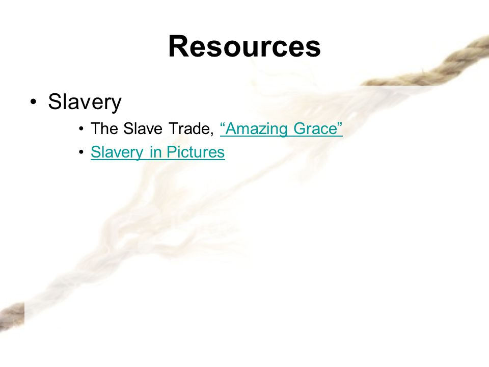 Resources Slavery The Slave Trade, Amazing Grace Slavery in Pictures