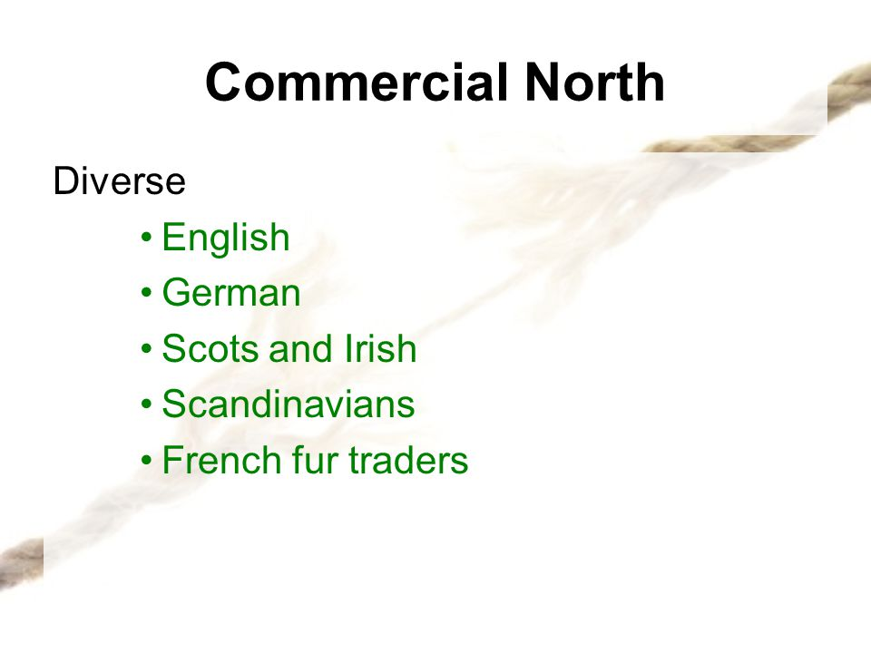 Commercial North Diverse English German Scots and Irish Scandinavians