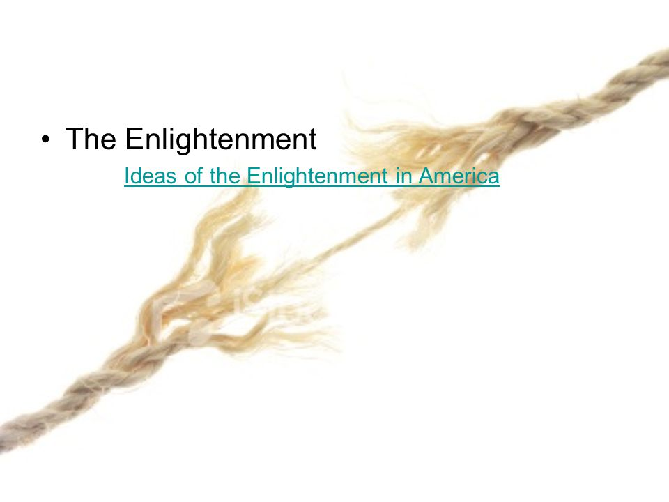 The Enlightenment Ideas of the Enlightenment in America