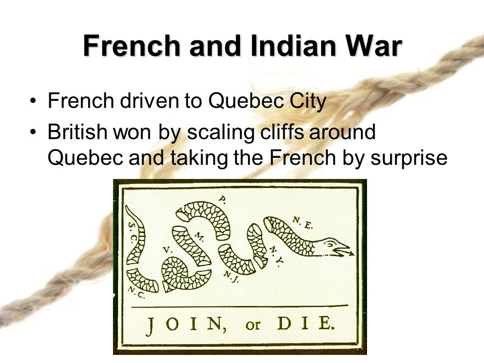 French and Indian War French driven to Quebec City