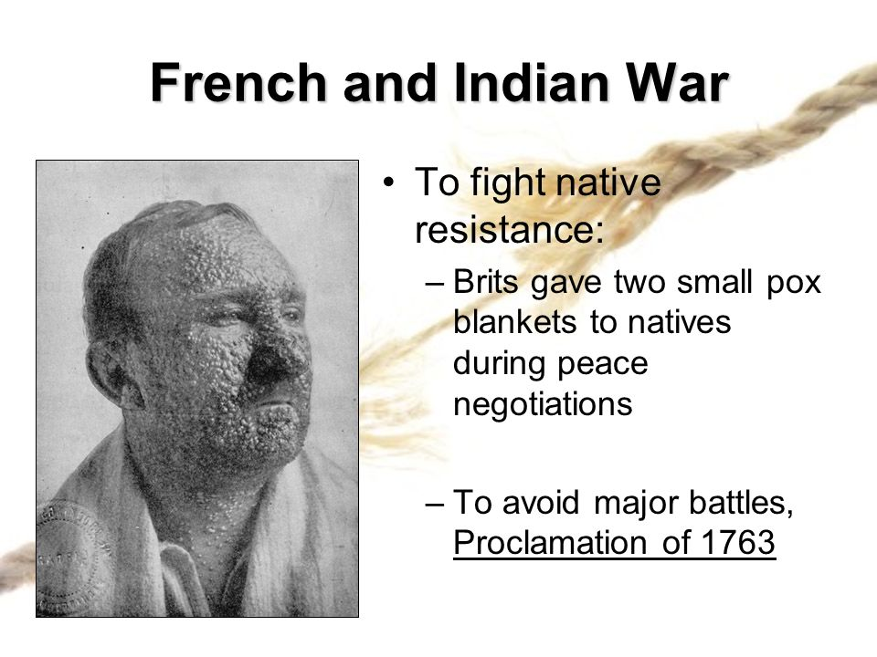 French and Indian War To fight native resistance:
