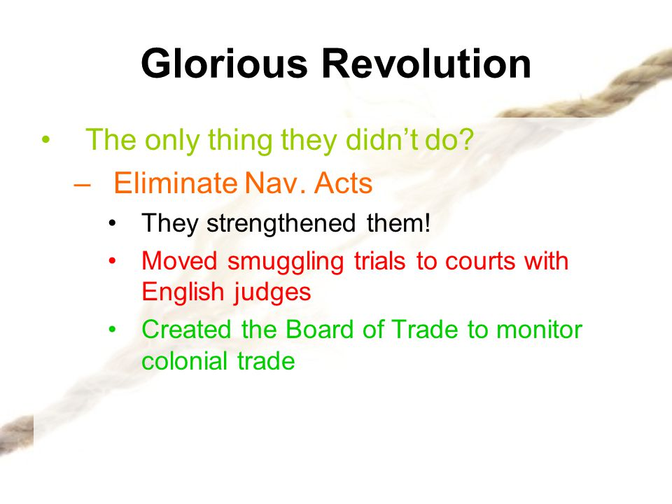 Glorious Revolution The only thing they didn't do Eliminate Nav. Acts