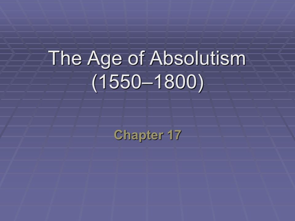 The Age of Absolutism (1550–1800)