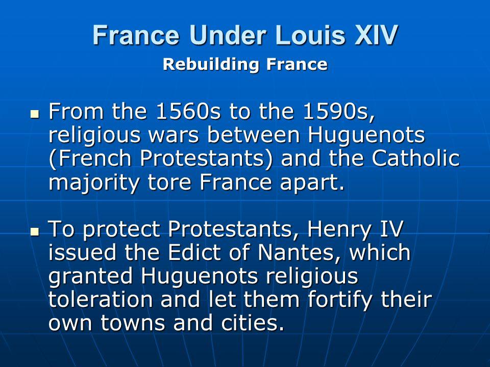 France Under Louis XIV Rebuilding France.