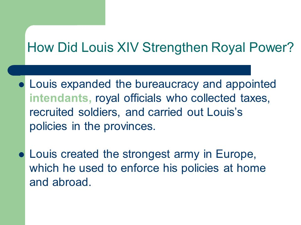 How Did Louis XIV Strengthen Royal Power