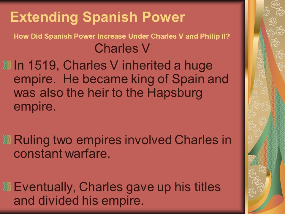Extending Spanish Power How Did Spanish Power Increase Under Charles V and Philip II