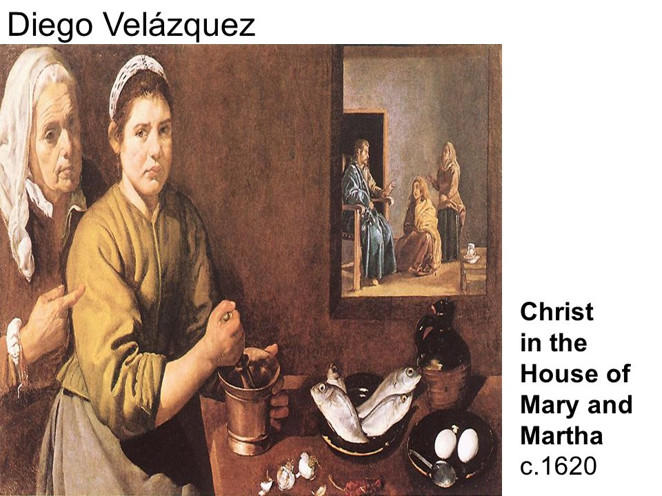 Diego Velázquez Christ in the House of Mary and Martha c.1620