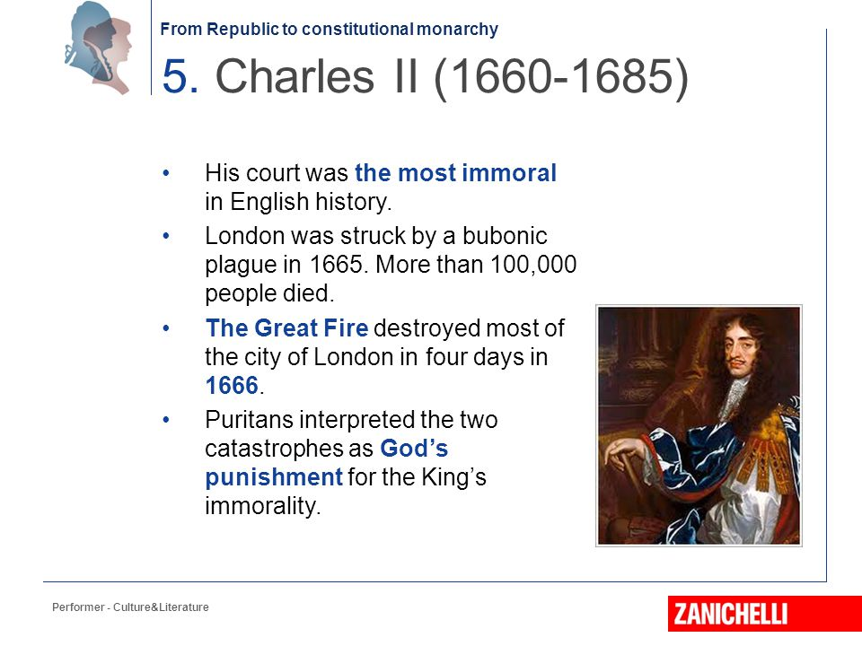 5. Charles II (1660-1685) His court was the most immoral in English history.