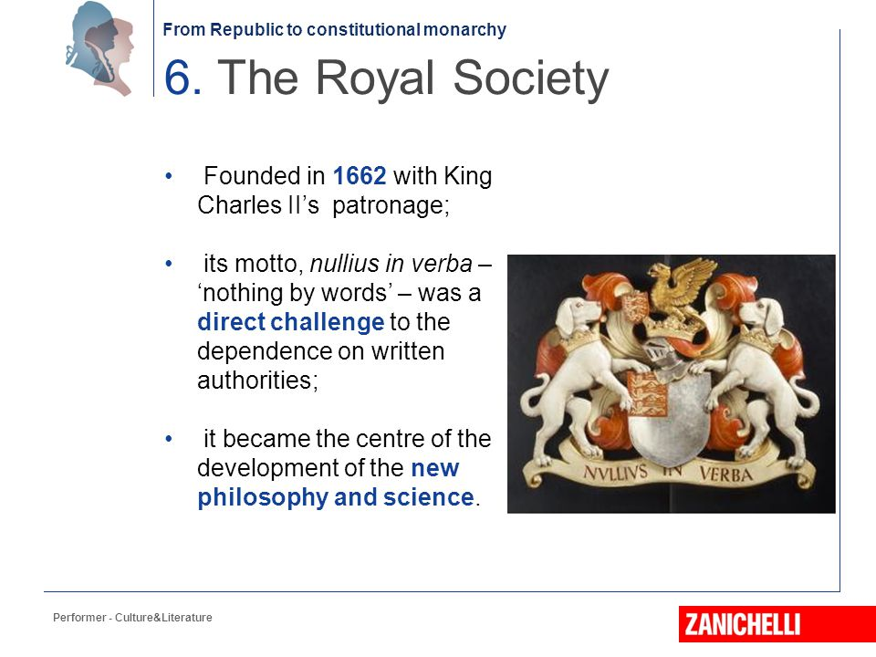 6. The Royal Society Founded in 1662 with King Charles II's patronage;